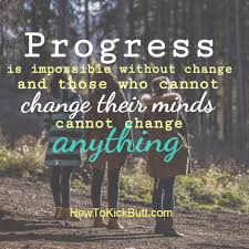 quote change embrace 10 beautiful quotes to help you embrace change how to kick