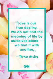 Thomas Merton Quotes On Love by 25 Cute Valentine U0027s Day Quotes Best Romantic Quotes About