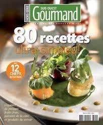 gourmand magazine cuisine 80 recettes de chefs mais ultra simples et vice versa dans le