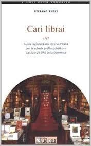 libreria sole 24 ore cari librai guida ragionata alle librerie d italia con le