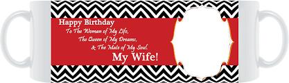 happy birthday design for mug my wife personalized birthday mug by uc photo mugs 718535