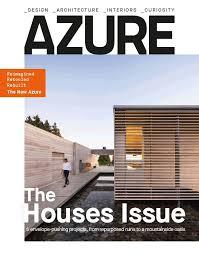 houses magazine azure annual houses issue jan feb 2018 azure magazine