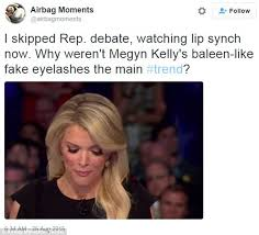 Megyn Kelly Meme - witty twitter users lash out at megyn kelly over her eyelashes