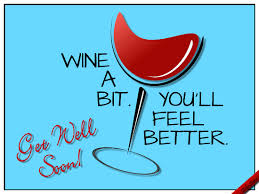 wine a bit you ll feel better wine a bit free get well soon ecards greeting cards 123 greetings