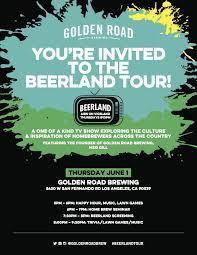 golden road brewing u0027s beerland tour is heading home to los angeles