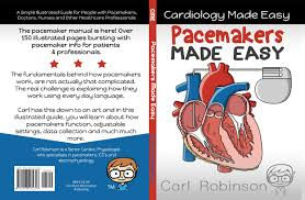 pacemakers made easy cardiology made easy carl robinson