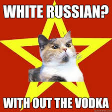White Russian Meme - white russian with out the vodka cat meme cat planet cat planet