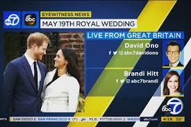 david ono abc7com brandi hitt on twitter royal wedding here we come excited to
