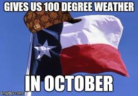 Texas Meme - scumbag texas meme generator imgflip