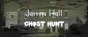 jarrow hall ghost hunt sold out jarrow hall