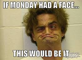 Meme Ugly - monday monday face week day monday funny monday meme meme ugly