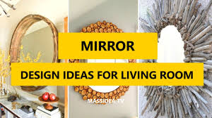 50 awesome mirror design ideas for living room 2017 youtube