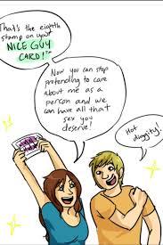 Nice Guy Memes - nice guy card friend zone feminism and humor