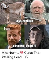 Memes The Walking Dead - nuncaseapegue anenhum personagem a nenhum curta the walking