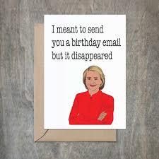 Funny Birthday Meme For Sister - hillary clinton email funny birthday card funny birthday card