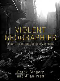 Unfragmented Shalom In Shattering World Paul W Martin Violent Geographies Fear Terror And Political Violence