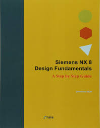 siemens nx 8 design fundamentals a step by step guide jaecheol