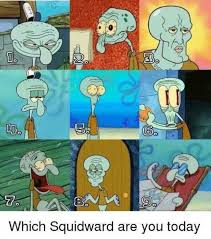 Squidward Meme - dopl3r com memes which squidward are you today