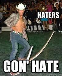 Haters Gonna Hate Meme - hispanic meme haters gonna hate