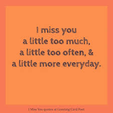 greeting card for sick person i miss you quotes and missing u sayings greeting card poet