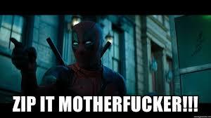 Deadpool Meme Generator - zip it motherfucker deadpool zip it meme generator