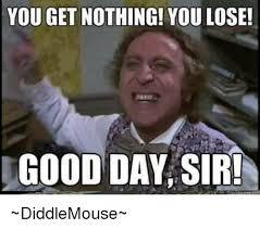 Good Day Sir Meme - image result for you lose good day sir dank memes pinterest