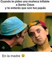 Memes De Santa Claus - cuando le pides una muneca inflable a santa claus y te enteras que