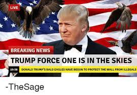 Breaking News Meme - live breaking news trump force one is in the skies donald trump s