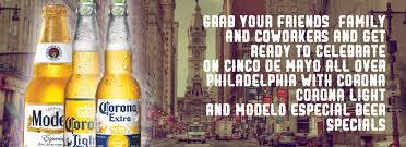 Corona Light Cans Cinco De Mayo In Philadelphia Corona Extra U0026 Modelo Especial