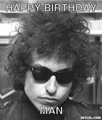 Meme Generator Happy Birthday - hipster bob dylan meme generator happy birthday man 22d78d jpg 431
