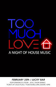 too much love a night of house afk thom banks lucky bar