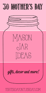 Mothers Day Food Gifts Thirty Mason Jar Ideas For Mother U0027s Day Yesterday On Tuesday