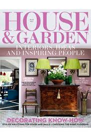 Home And Design Uk The March Issue Inside House U0026 Garden Magazine 2017