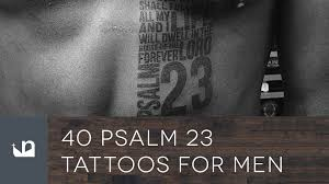 40 psalm 23 tattoos for