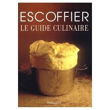 cuisine escoffier guide culinaire aide mémoire de cuisine pratique de auguste