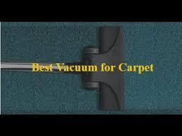 best vacuum for carpet 2017 youtube
