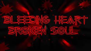 quotes heart bleeding poisonblood bleeding heart u0026 broken soul youtube