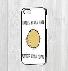 Meme Iphone 5 Case - iphone 4 5 5c 6 6 hard case potatoes haters joke quote saying
