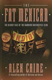 Armchair Detective The Fat Mexican The Bloody Rise Of The Bandidos Motorcycle Club