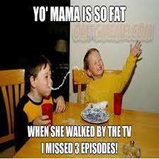 Fat Jokes Meme - your mama so fat meme mama best of the funny meme