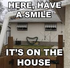 Meme Smile - here have a smile its on the house funny memes smile meme funny