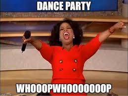 Meme Dance - oprah you get a meme imgflip