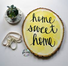 home sweet home yellow watercolor wood slice