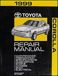 original toyota corolla 1999 toyota corolla repair shop manual original