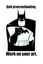 Quit Work Meme - quit procrastinating work on your art quit procrastinating