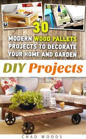cheap projects for the home find projects for the home deals on diy projects 30 modern wood pallets projects to decorate your home and garden