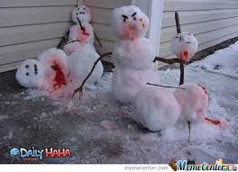 Snowman Meme - killer snowman by jip23 meme center