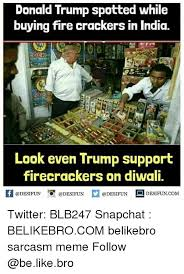 where to buy firecrackers donald spotted while buying crackers in india look even