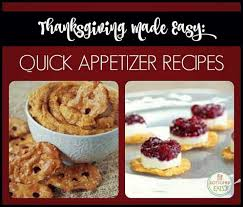 thanksgiving made simple easy appetizers