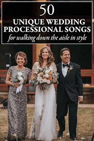 wedding dress song 50 unique wedding processional song ideas for walking the